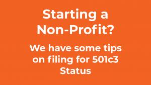 Tips on filing for 501c3 Status